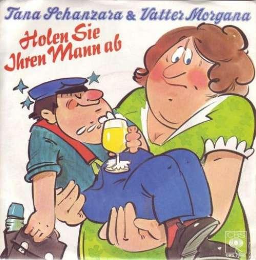 Bild Tana Schanzara & Vatter Morgana - Holen Sie Ihren Mann Ab (7, Single) Schallplatten Ankauf