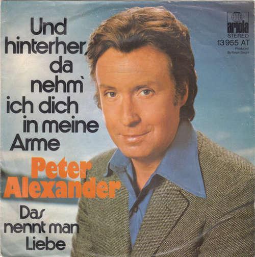 Bild Peter Alexander - Und Hinterher, Da Nehm' Ich Dich In Meine Arme (7, Single) Schallplatten Ankauf