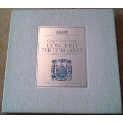 Bild Georg Friedrich Händel, Eduard Müller, Schola Cantorum Basiliensis, August Wenzinger - Concerti Per L'Organo Ed Altri Stromenti. Complete (5xLP, Box) Schallplatten Ankauf