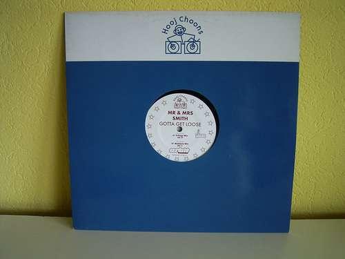 Cover Mr & Mrs Smith* - Gotta Get Loose (12, Promo) Schallplatten Ankauf