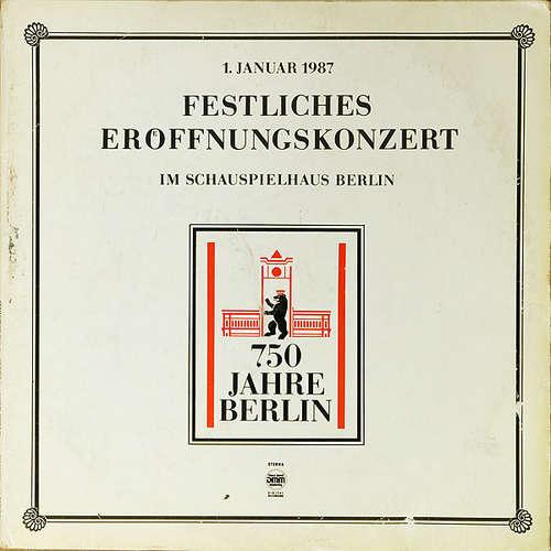 Bild Various - 750 Jahre Berlin • Festliches Eröffnungskonzert (1. Januar 1987 Im Schauspielhaus Berlin) (2xLP) Schallplatten Ankauf