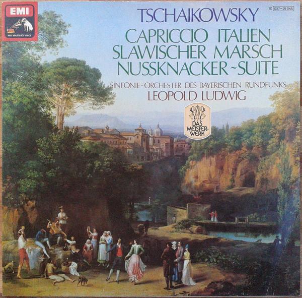 Cover Pyotr Ilyich Tchaikovsky, Leopold Ludwig, Symphonie-Orchester Des Bayerischen Rundfunks - Nussknacker Suite / Capriccio Italien / Slawischer Marsch (LP, Album) Schallplatten Ankauf
