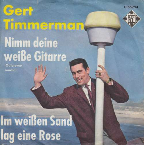 Bild Gert Timmerman - Nimm Deine Weiße Gitarre (7, Single) Schallplatten Ankauf