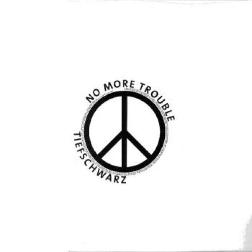 Cover Tiefschwarz - No More Trouble (12) Schallplatten Ankauf
