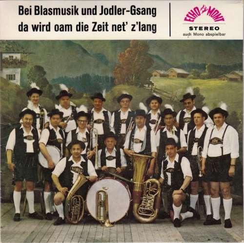 Bild Martl Felbinger, Annymarey Ramsauer - Bei Blasmusik Und Jodler-Gsang Da Wird Oam Die Zeit Net' Z'lang (7, EP) Schallplatten Ankauf