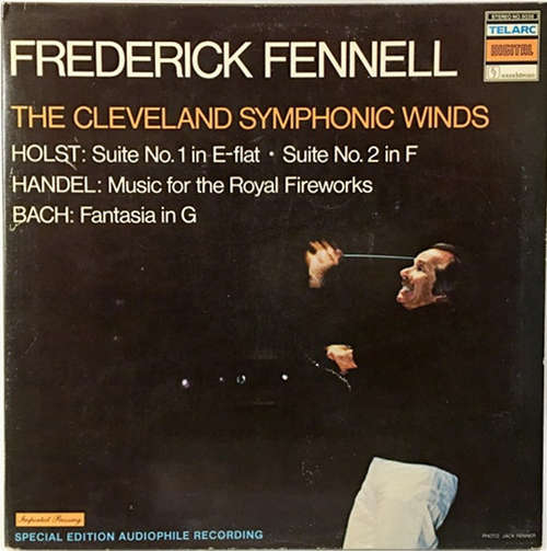 Bild Frederick Fennell, The Cleveland Symphonic Winds - Holst* / Handel* / Bach* - Suite No. 1 In E-Flat • Suite No. 2 In F / Music For The Royal Fireworks / Fantasia In G (LP) Schallplatten Ankauf