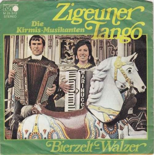 Bild Die Kirmis-Musikanten* - Zigeuner Tango (7, Single) Schallplatten Ankauf