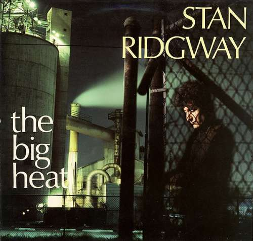 Bild Stan Ridgway - The Big Heat (LP, Album) Schallplatten Ankauf