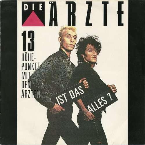 Cover Die Ärzte - Ist Das Alles? (13 Höhepunkte Mit Den Ärzten) (LP, Comp) Schallplatten Ankauf