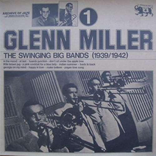 Cover zu Glenn Miller - The Swinging Big Bands (1939/1942) - Glenn Miller Vol. 1 (LP, Comp) Schallplatten Ankauf