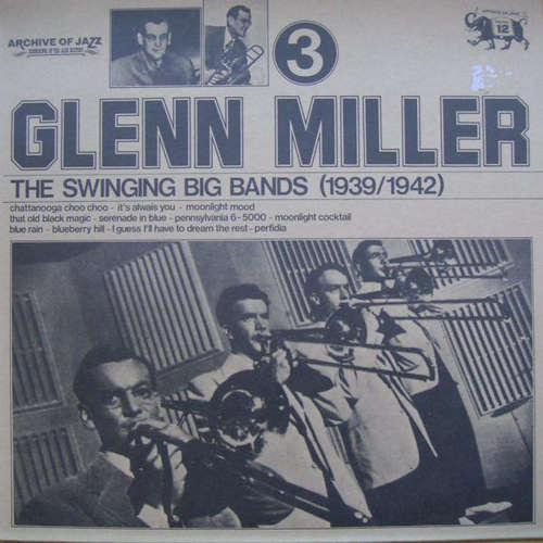 Bild Glenn Miller - The Swinging Big Bands - Glenn Miller Vol. 3 (LP) Schallplatten Ankauf