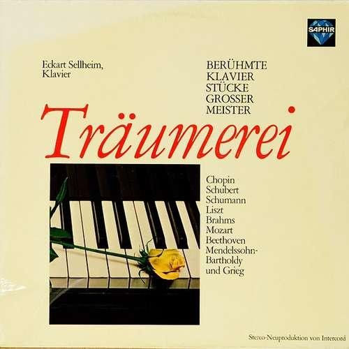 Bild Eckart Sellheim - Träumerei. Berühmte Klavierstücke Großer Meister (LP, Album) Schallplatten Ankauf