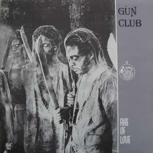 Cover The Gun Club - Fire Of Love (LP, Album, RP) Schallplatten Ankauf