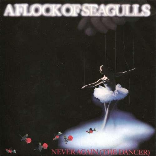 Bild A Flock Of Seagulls - Never Again (The Dancer) (7, Single) Schallplatten Ankauf
