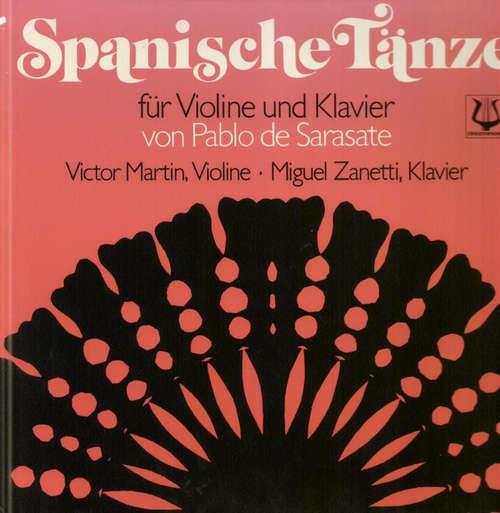 Cover zu Pablo de Sarasate, Victor Martin (3), Miguel Zanetti - Spanische Tänze (LP, Album) Schallplatten Ankauf