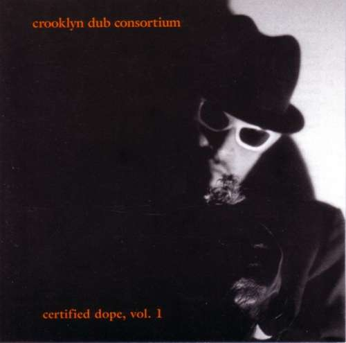 Cover Various - Crooklyn Dub Consortium - Certified Dope Vol. 1 (CD, Comp) Schallplatten Ankauf