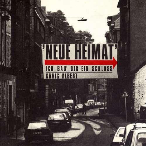 Cover Neue Heimat - Ich Bau' Dir Ein Schloss / König Albert (7, Single) Schallplatten Ankauf