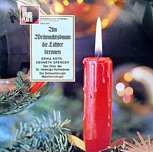 Bild Erika Köth, Kenneth Spencer, Der Chor Der St. Hedwigs-Kathedrale*, Schaumburger Märchensänger - Am Weihnachtsbaum Die Lichter Brennen (LP) Schallplatten Ankauf