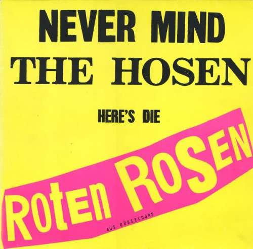 Cover zu Die Roten Rosen - Never Mind The Hosen Here's Die Roten Rosen (Aus Düsseldorf) (LP, Album) Schallplatten Ankauf