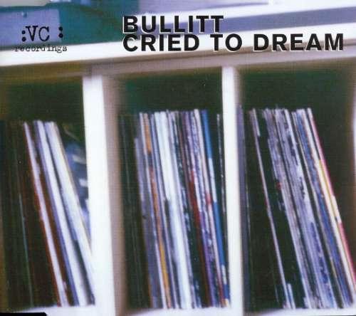 Cover zu Bullitt - Cried To Dream (CD, Single) Schallplatten Ankauf