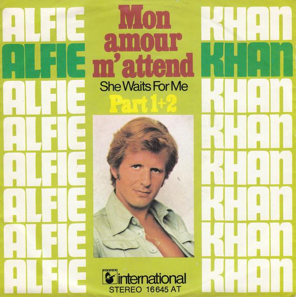 Bild Alfie Khan - Mon Amour M`attend - She Waits For Me - Part I + II (7, Single) Schallplatten Ankauf