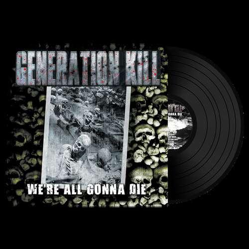 Bild Generation Kill - We're All Gonna Die (LP, Album, Ltd, Gat) Schallplatten Ankauf