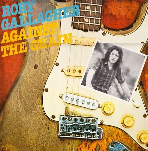 Cover Rory Gallagher - Against The Grain (LP, Album, RE, Gat) Schallplatten Ankauf
