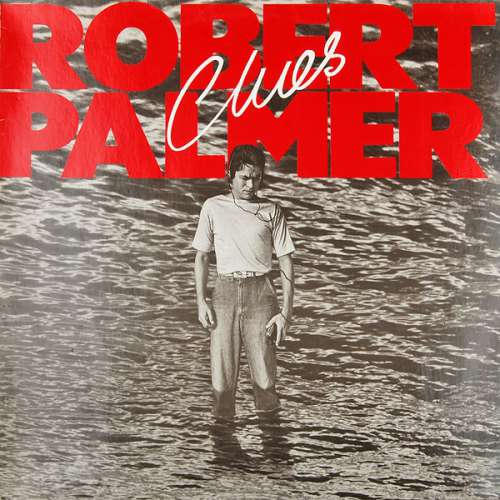 Cover Robert Palmer - Clues (LP, Album) Schallplatten Ankauf
