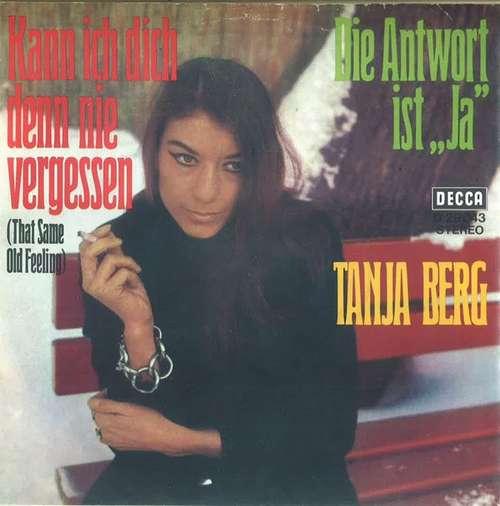 Cover zu Tanja Berg - Kann Ich Dich Denn Nie Vergessen (That Same Old Feeling) (7, Single) Schallplatten Ankauf