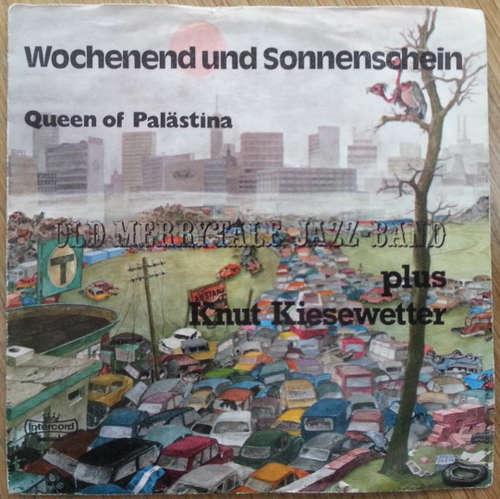 Cover Old Merry Tale Jazzband Meets Knut Kiesewetter - Wochenend Und Sonnenschein / Queen Of Palästina (7, Single) Schallplatten Ankauf