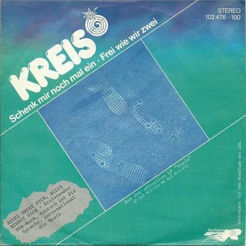 Bild Kreis - Schenk Mir Nochmal Ein / Frei Wie Wir Zwei (7, Single) Schallplatten Ankauf