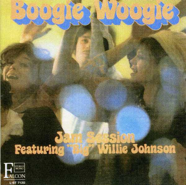 Bild Big Willie Johnson - Boogie Woogie (Jam Session featuring Big Willie Johnson) (LP, Album) Schallplatten Ankauf