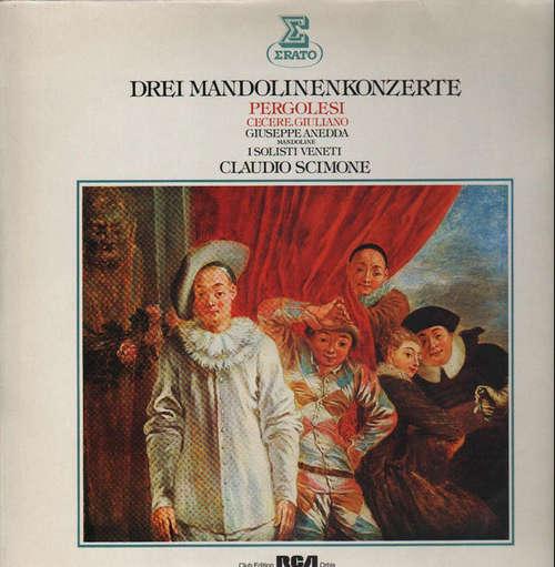 Bild Pergolesi*, Cecere*, Giuliano*, Giuseppe Anedda, I Solisti Veneti, Claudio Scimone - Drei Mandolinenkonzerte (LP, Album, Club) Schallplatten Ankauf