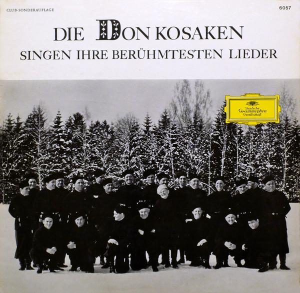 Bild Die Don Kosaken* - Die Don Kosaken Singen Ihre Berühmtesten Lieder (LP, Comp, Club, RP, S/Edition) Schallplatten Ankauf