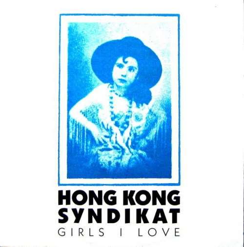 Cover zu Hongkong Syndikat - Girls I Love (12) Schallplatten Ankauf