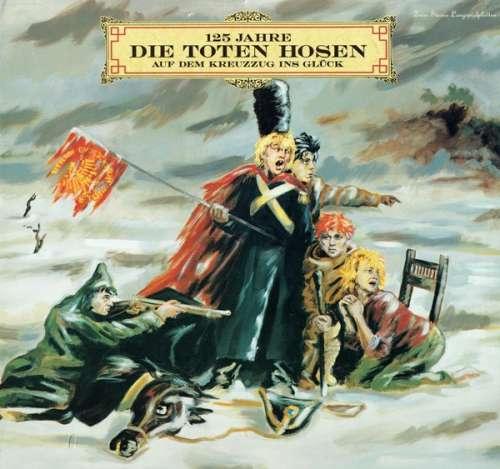 Cover Die Toten Hosen - 125 Jahre Die Toten Hosen Auf Dem Kreuzzug Ins Glück (2xLP, Album, Gat) Schallplatten Ankauf
