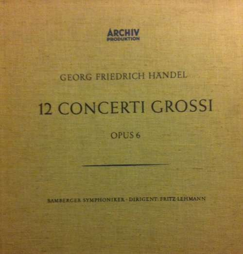 Bild Georg Friedrich Händel, Bamberger Symphoniker ∙ Fritz Lehmann - 12 Concerti Grossi (Opus 6) (4xLP, Mono + Box) Schallplatten Ankauf