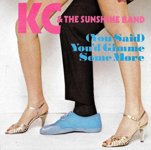 Bild KC & The Sunshine Band - (You Said) You'd Gimme Some More (7, Single) Schallplatten Ankauf