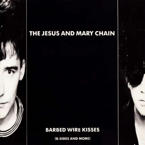 Bild The Jesus And Mary Chain - Barbed Wire Kisses (B-Sides And More) (CD, Comp) Schallplatten Ankauf
