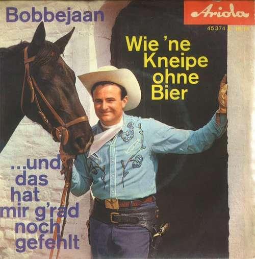 Bild Bobbejaan* - Wie 'ne Kneipe Ohne Bier (7, Single, Mono) Schallplatten Ankauf