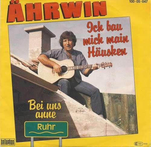 Bild Ährwin - Ich Bau Mich Main Häusken (7, Single) Schallplatten Ankauf