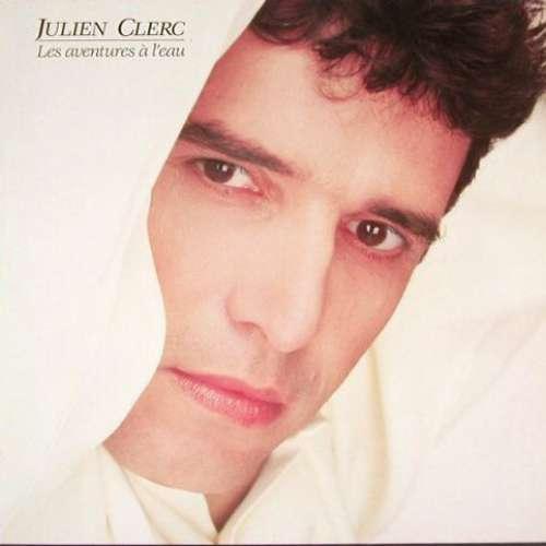 Bild Julien Clerc - Les Aventures À L'Eau (LP, Album) Schallplatten Ankauf