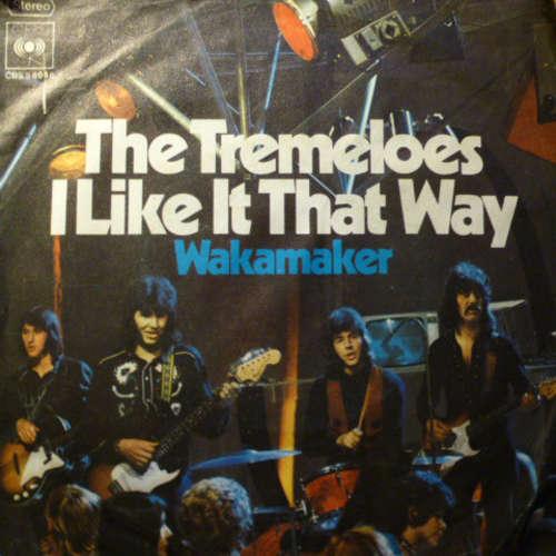 Bild The Tremeloes - I Like It That Way / Wakamaker (7, Single) Schallplatten Ankauf