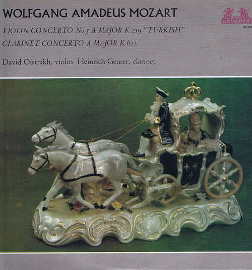 Bild Wolfgang Amadeus Mozart - David Oistrakh*, Heinrich Geuser - Violin Concerto No.5 A Major K.219 Turkish / Clarinet Concerto A Major K.622 (LP) Schallplatten Ankauf