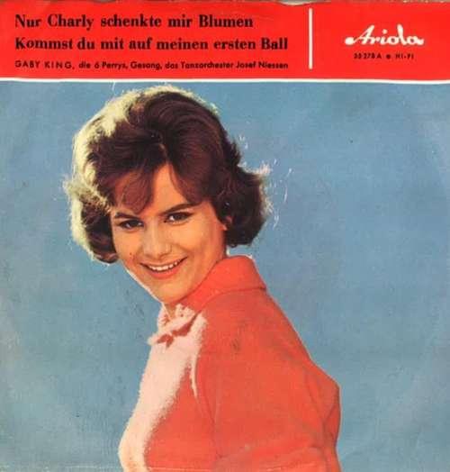 Cover zu Gaby King, Die 6 Perry's* - Nur Charly Schenkte Mir Blumen (7, Single, Mono) Schallplatten Ankauf