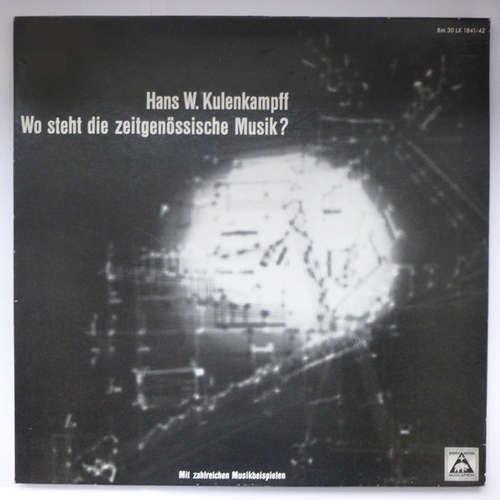 Bild Hans W. Kulenkampff* - Wo Steht Die Zeitgenössische Musik? (2xLP, Album, Comp, Mono) Schallplatten Ankauf
