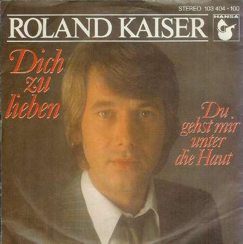 Cover Roland Kaiser - Dich Zu Lieben (7, Single) Schallplatten Ankauf
