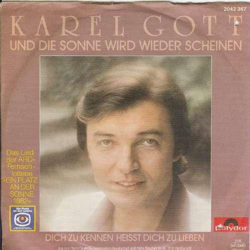 Bild Karel Gott - Und Die Sonne Wird Wieder Scheinen / Dich Zu Kennen Heisst Dich Zu Lieben (7, Single) Schallplatten Ankauf