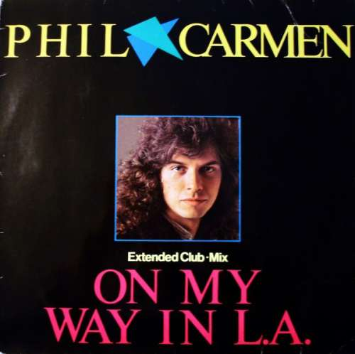 Cover Phil Carmen - On My Way In L.A. (Extended Club•Mix) (12, Maxi) Schallplatten Ankauf