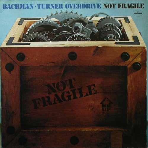 Cover zu Bachman-Turner Overdrive - Not Fragile (LP, Album, Gat) Schallplatten Ankauf